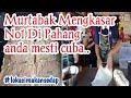 - Murtabak Mengkasar Hj Din No 1 di Pahang,menu mesti cuba.