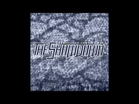The Showdown - Temptation Come My Way 2007 [Full Album]