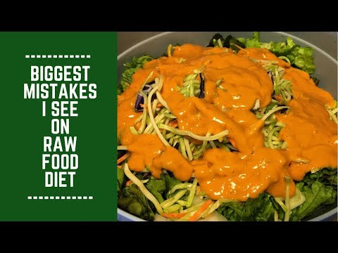 Biggest Mistakes I See on Raw Food Diet