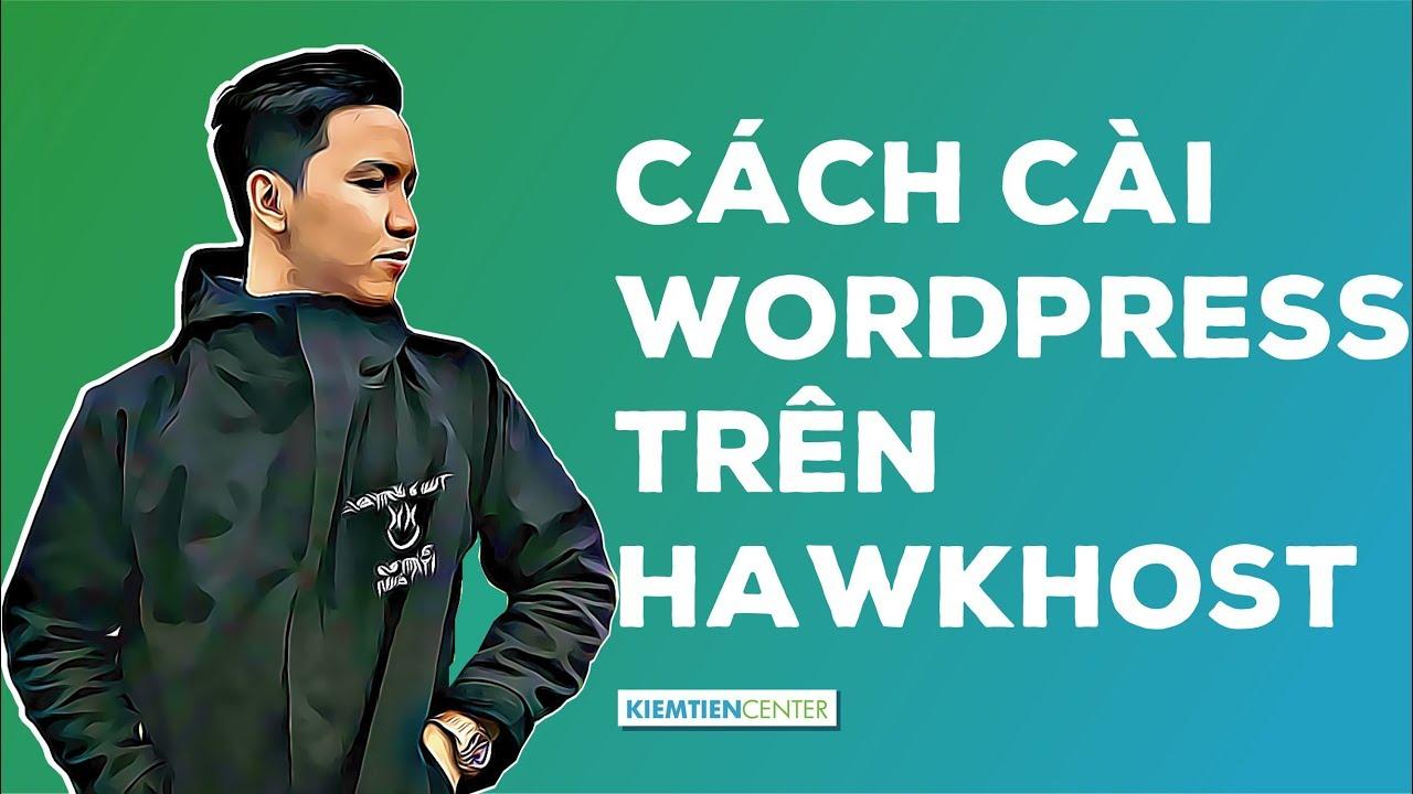 Hướng dẫn cài WordPress trên HawkHost | Kiemtiencenter