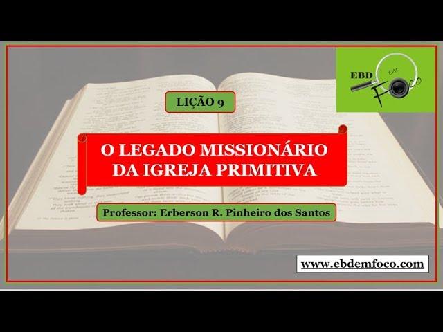 Lição 9 - O Legado Missionário da Igreja Primitiva