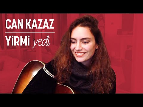 Can Kazaz - Yirmi Yedi (Ardıç Duygu Cover)