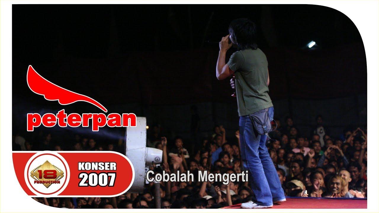 Download PETERPAN - Cobalah Mengerti - Penonton PECAH...!!!  (Live Konser Ponorogo 18 Desember 2007)