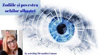 Zodiile si povestea ochilor albastri by Astrolog Alexandra Coman
