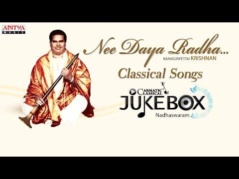 Nee Daya Radha || NAMAGIRIPETTAI KRISHNAN || Nadhaswaram Classical   Instrumental