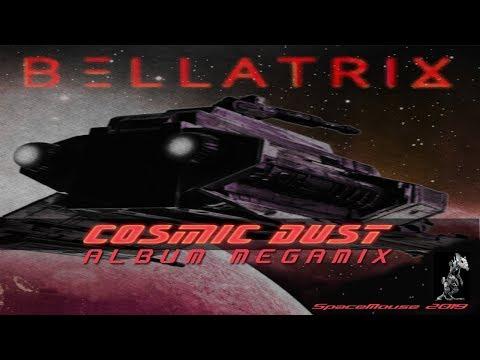 Bellatrix - Cosmic Dust Album Megamix (By SpaceMouse) [2019]