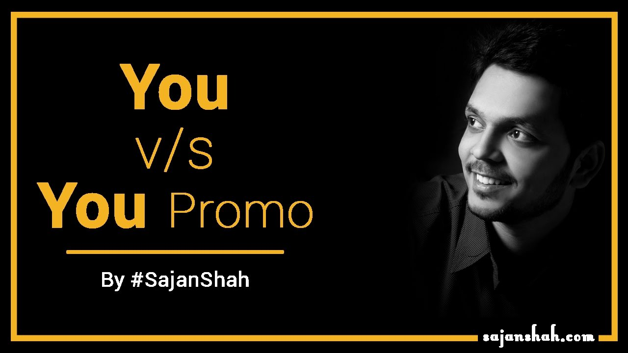 You vs You Promo - The Ultimate Motivation by Sajan Shah