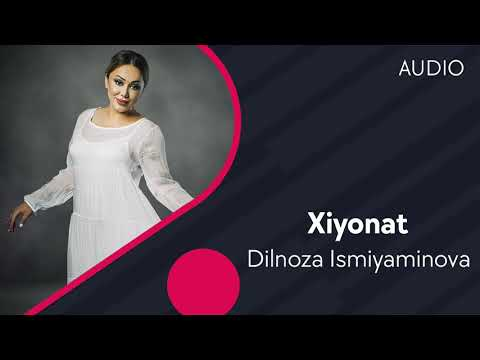 Dilnoza Ismiyaminova - Xiyonat