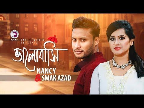 Bhalobashi | ভালোবাসি | Nancy | Smak Azad | Bangla New Song 2018