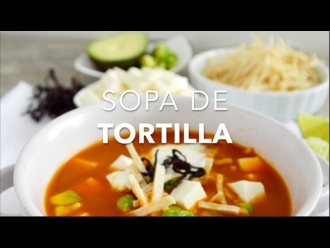Como Hacer Sopa De Tortilla O Sopa Azteca Recetas Faciles Pizca De