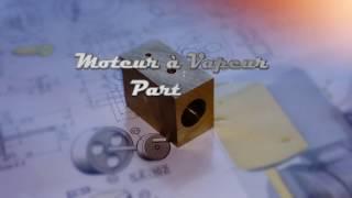 Moteur à Vapeur Part 4 : Le cylindre