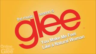 Glee - You Make Me Feel Like A Natural Woman [FULL HD STUDIO]