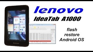Lenovo IdeaTab A1000F - Dead, How to Flash Recovery Stock ROM / How to Change / Install Firmware