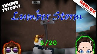 Roblox - Lumber Tycoon 2 - Lumber Storm 5/20