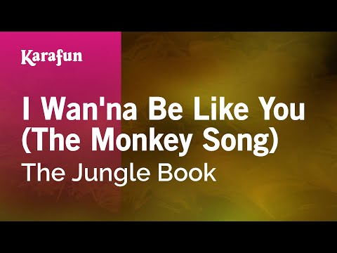 Karaoke I Wan'na Be Like You (The Monkey Song) - The Jungle Book *