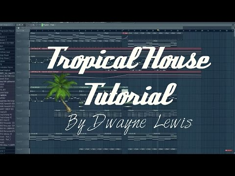 How to Make a Full Tropical House song From The Scratch - Tropical House Tutorial - HD