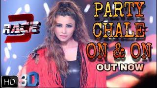 Race 3 Song Party Chale On & On Out Now   Salman Khan   Mika Singh   Iulia Vantur   Daisy Shah