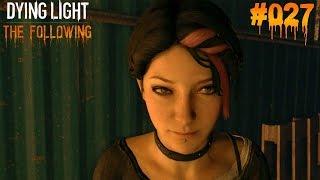 DYING LIGHT THE FOLLOWING #027 - ♥ Ein tragischer Verlust ♥  | Let's Play Dying Light (Deutsch)