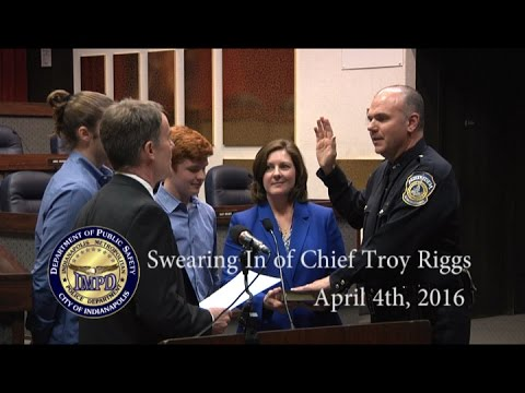 Troy Riggs Sworn in as Chief of IMPD 4/4/16