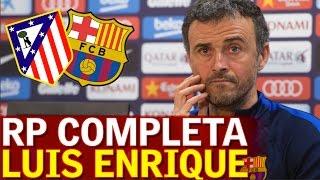Atlético - Barcelona | Rueda de prensa Luis Enrique previa Liga