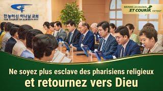 Ne soyez plus esclave des pharisiens religieux et retournez vers Dieu