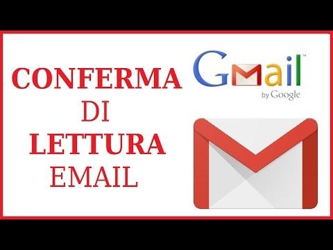 come ricevere conferma di lettura email su gmail da pc | sapere se un email è stata letta
