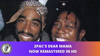 2Pac's Dear Mama Video Released In High Definition (1080P HD)