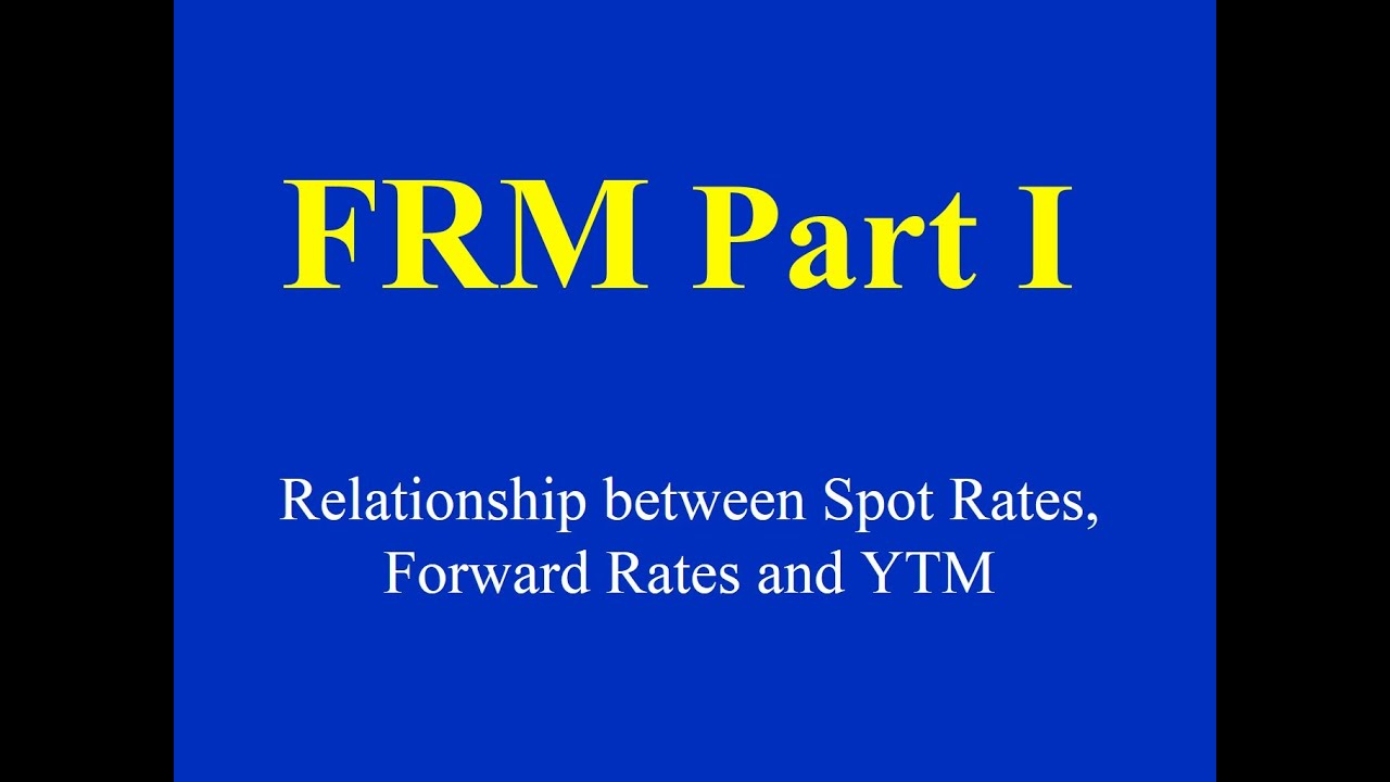 frm part i relationship between spot rates forward rates. Black Bedroom Furniture Sets. Home Design Ideas