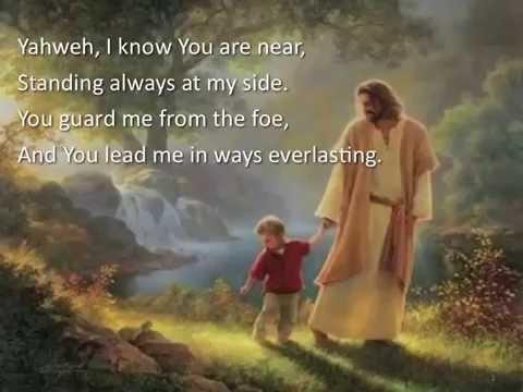 Yahweh, I Know You Are Near ~ Dan Schutte