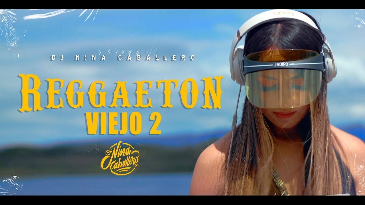 Reggaeton viejo DJ Nina Caballero