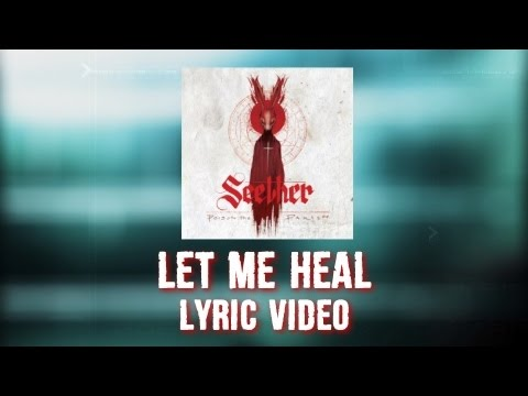 Seether - Let Me Heal [Lyric Video]