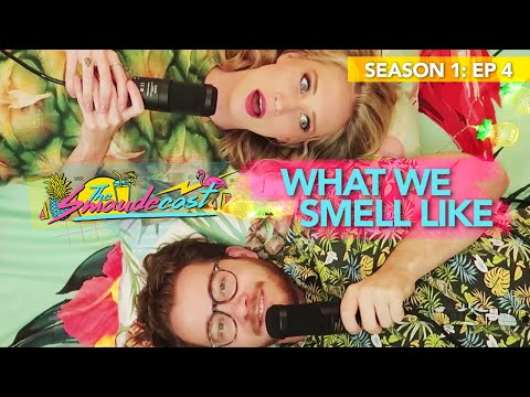 Smaudecast Episode 4 - What We Smell Like