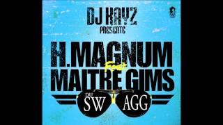 """Dj Kayz Présente H Magnum & Maitre Gims """" Du Swagg """""""