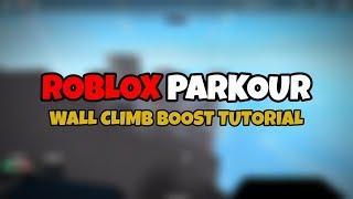 Roblox Parkour - Wandklettern Boosts Tutorial