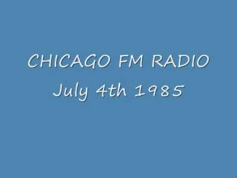 Chicago FM Radio  July 4th 1985wmv