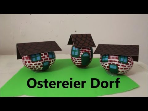 DIY: Ostereier Dorf - Eier als Häuser bemalen - Osterdeko selber machen Dekoidee