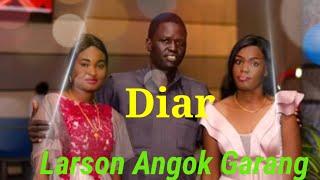 Diar by Larson Angok Garang (official audio) South Sudan music 2020