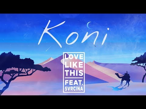 koni---love-like-this-feat.-svrcina-(official-lyric-video)