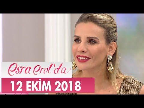 Esra Erol'da 12 Ekim 2018 - Tek Parça