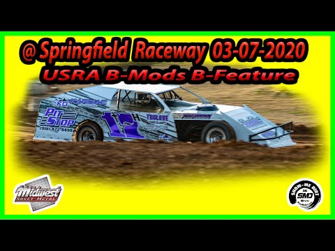 USRA B-Mods B-Feature - Springfield Raceway 03-07-2020 Dirt Track Racing Midwest Sheet Metal