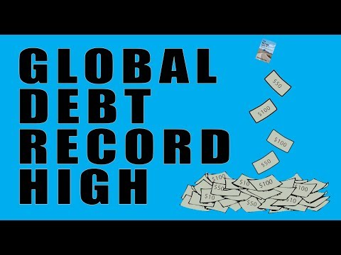 Global Debt Hits ALL-TIME RECORD HIGH! This is Why Interest Rates Are Record Low!