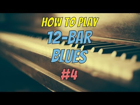 4 How to Play 12Bar Blues Piano  Putting it all together