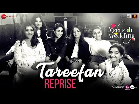Mix - Tareefan Reprise ft Lisa Mishra | Veere Di Wedding | QARAN | Kareena, Sonam, Swara & Shikha