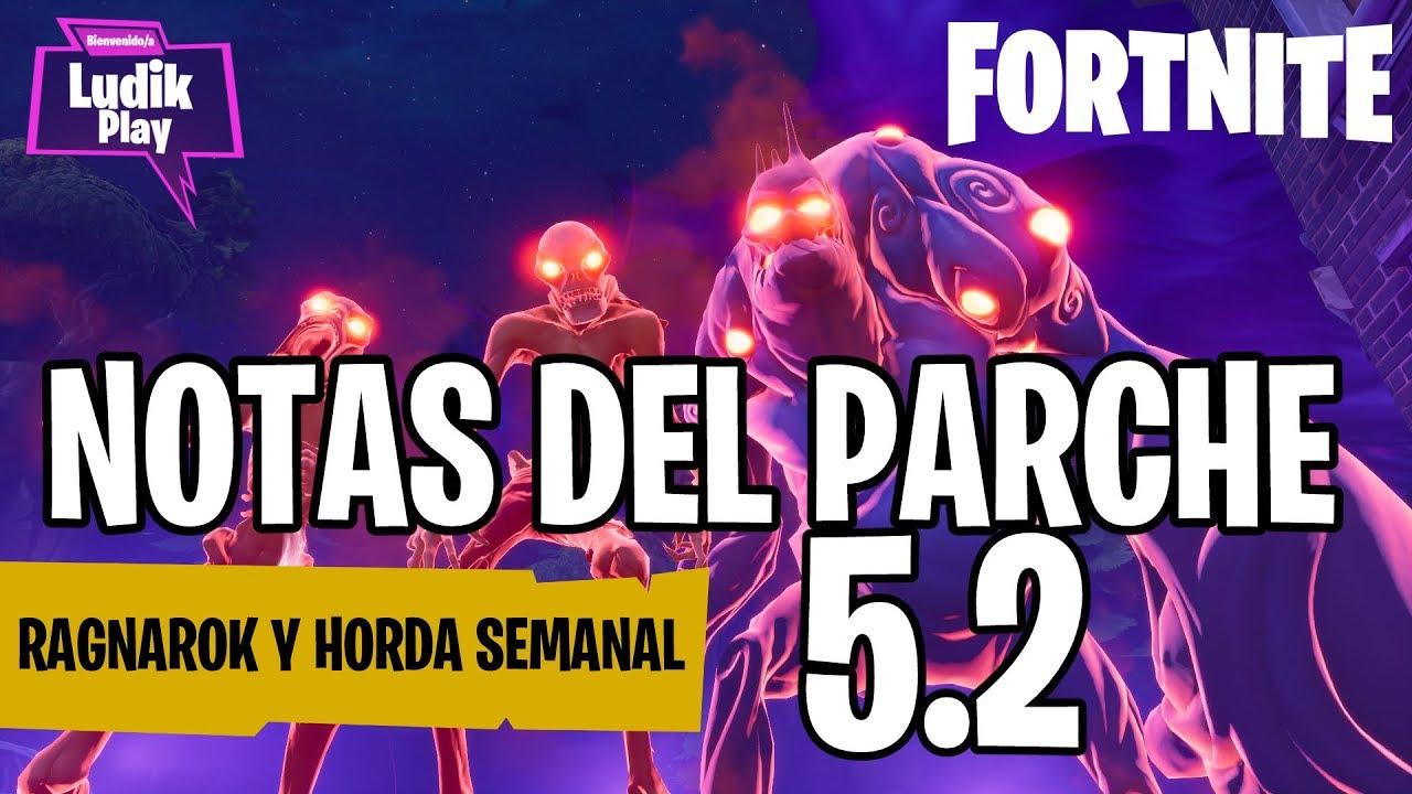 NOTAS DEL PARCHE 5.2 | FORTNITE SALVAR EL MUNDO | GUÍA ESPAÑOL