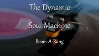 The Dynamic Soul Machine - Boom-A-Rang