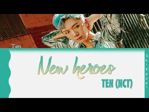Ten (텐) – New Heroes Lyrics By Ok! Kpop!