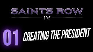 Saints Row 4 - Creating the President! 01 (Inauguration Station Character Creation Gameplay)
