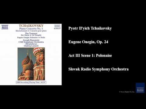 Pyotr Il'yich Tchaikovsky, Eugene Onegin, Op. 24, Act III Scene 1: Polonaise