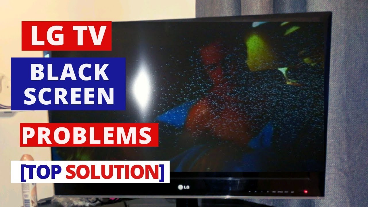 How to Fix LG TV Black Screen Problems || How to Fix LG TV Black Screen of  Death