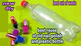 DIY Best out of waste plastic bottle and nail polish craft idea: reuse idea